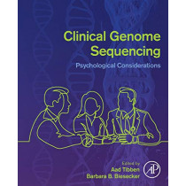 Clinical Genome Sequencing: Psychological Considerations by Aad Tibben, 9780128133354