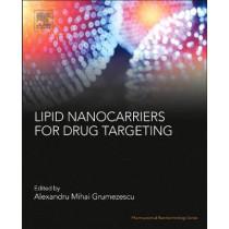 Lipid Nanocarriers for Drug Targeting by Alexandru Mihai Grumezescu, 9780128136874