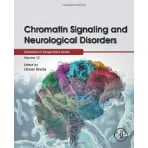 Chromatin Signaling and Neurological Disorders: Volume 12 by Olivier Binda, 9780128137963