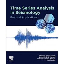 Time Series Analysis in Seismology: Practical Applications by Alejandro Ramirez-Rojas, 9780128149010