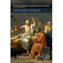 Toxicology in Antiquity by Philip Wexler, 9780128153390