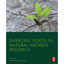 Emerging Voices in Natural Hazards Research by Fernando I. Rivera, 9780128158210