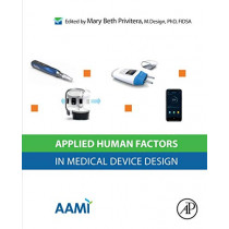 Applied Human Factors in Medical Device Design by Mary Beth Privitera, 9780128161630