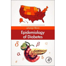 Epidemiology of Diabetes by Jahangir Moini, 9780128168646