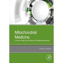 Mitochondrial Medicine: A Primer for Health Care Providers and Translational Researchers by Pankaj Prasun, 9780128170069