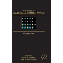Advances in Imaging and Electron Physics: Volume 210 by Peter W. Hawkes, 9780128171837