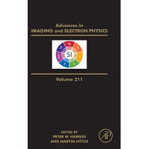 Advances in Imaging and Electron Physics: Volume 211 by Peter W. Hawkes, 9780128174692