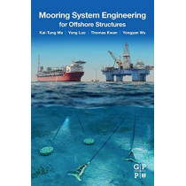 Mooring System Engineering for Offshore Structures by Kai-Tung Ma, 9780128185513