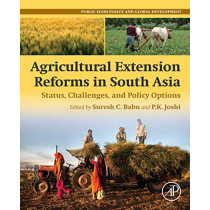 Agricultural Extension Reforms in South Asia: Status, Challenges, and Policy Options by Suresh Chandra Babu, 9780128187524