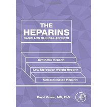 The Heparins: Basic and Clinical Aspects by David Green, 9780128187814