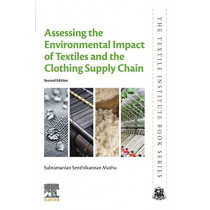 Assessing the Environmental Impact of Textiles and the Clothing Supply Chain by Subramanian Senthilkannan Muthu, 9780128197837