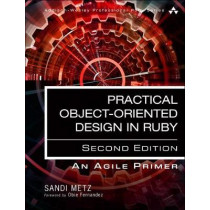 Practical Object-Oriented Design: An Agile Primer Using Ruby by Sandi Metz, 9780134456478