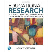Educational Research: Planning, Conducting, and Evaluating Quantitative and Qualitative Research Plus Mylab Education with Enhanced Pearson Etext -- Access Card Package by Dr John W Creswell, 9780134458960
