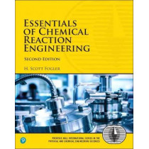Essentials of Chemical Reaction Engineering by H. Scott Fogler, 9780134663890