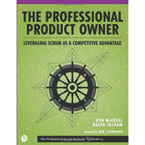 The Professional Product Owner: Leveraging Scrum as a Competitive Advantage by Don McGreal, 9780134686479