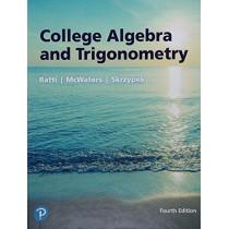College Algebra and Trigonometry by J. S. Ratti, 9780134696478