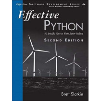 Effective Python: 90 Specific Ways to Write Better Python by Brett Slatkin, 9780134853987