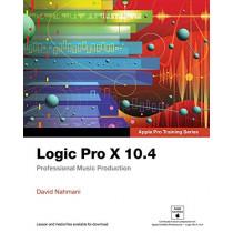 Logic Pro X 10.4 - Apple Pro Training Series: Professional Music Production by David Nahmani, 9780135244760