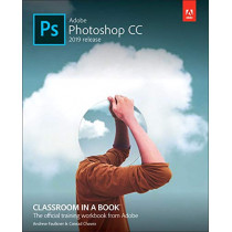 Adobe Photoshop CC Classroom in a Book by Andrew Faulkner, 9780135261781