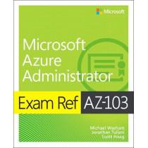 Exam Ref AZ-103 Microsoft Azure Administrator by Michael Washam, 9780135466582