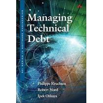 Managing Technical Debt: Reducing Friction in Software Development by Philippe Kruchten, 9780135645932