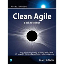 Clean Agile: Back to Basics by Robert C. Martin, 9780135781869