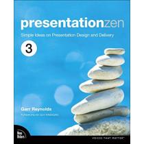 Presentation Zen: Simple Ideas on Presentation Design and Delivery by Garr Reynolds, 9780135800911