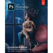 Adobe Photoshop Classroom in a Book (2020 release) by Andrew Faulkner, 9780136447993