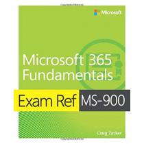 Exam Ref MS-900 Microsoft 365 Fundamentals by Craig Zacker, 9780136484875