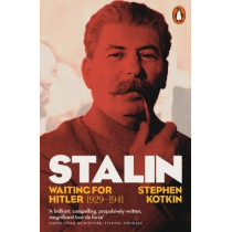 Stalin, Vol. II: Waiting for Hitler, 1929-1941 by Stephen Kotkin, 9780141027951