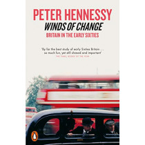 Winds of Change: Britain in the Early Sixties by Peter Hennessy, 9780141036052