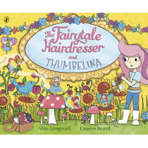The Fairytale Hairdresser and Thumbelina by Abie Longstaff, 9780141386652