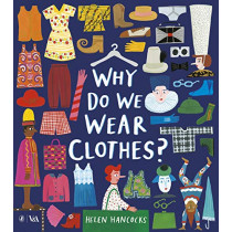 Why Do We Wear Clothes? by Helen Hancocks, 9780141387604