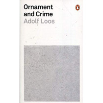 Ornament and Crime by Adolf Loos, 9780141392974