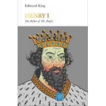 Henry I (Penguin Monarchs): The Father of His People by Edmund King, 9780141978987