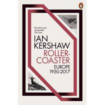 Roller-Coaster: Europe, 1950-2017 by Ian Kershaw, 9780141980447