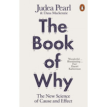 The Book of Why: The New Science of Cause and Effect by Judea Pearl, 9780141982410
