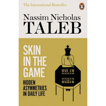 Skin in the Game: Hidden Asymmetries in Daily Life by Nassim Nicholas Taleb, 9780141982656