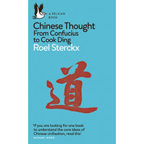 Chinese Thought: From Confucius to Cook Ding by Roel Sterckx, 9780141984834