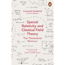 Special Relativity and Classical Field Theory by Leonard Susskind, 9780141985015