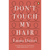 Don't Touch My Hair by Emma Dabiri, 9780141986289