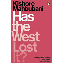 Has the West Lost It?: A Provocation by Kishore Mahbubani, 9780141986531