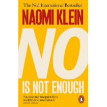 No Is Not Enough: Defeating the New Shock Politics by Naomi Klein, 9780141986791