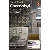Chernobyl: History of a Tragedy by Serhii Plokhy, 9780141988351