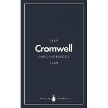 Oliver Cromwell (Penguin Monarchs): England's Protector by David Horspool, 9780141988696
