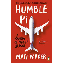 Humble Pi: A Comedy of Maths Errors by Matt Parker, 9780141989143