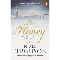 The Ascent of Money: A Financial History of the World by Niall Ferguson, 9780141990262