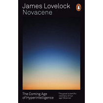 Novacene: The Coming Age of Hyperintelligence by James Lovelock, 9780141990798