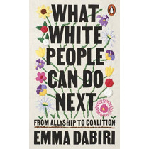 What White People Can do Next by Emma Dabiri, 9780141996738