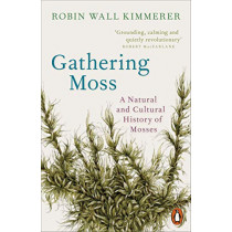Gathering Moss by Robin Wall Kimmerer, 9780141997629